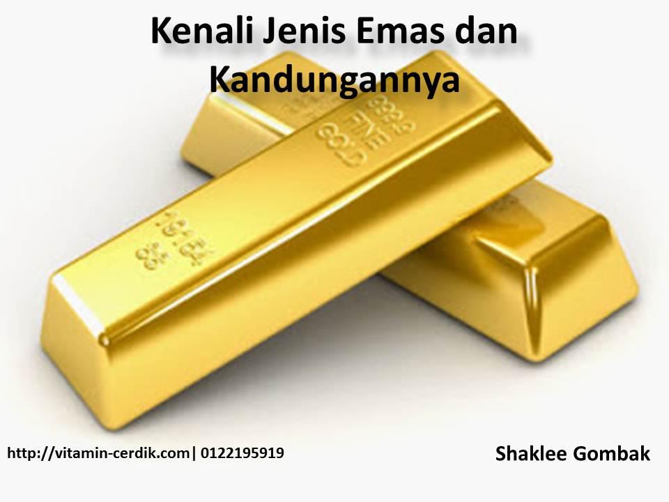Kenali jenis emas dan kandungannya