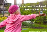 vitamin sesuai untuk anak berumur satu tahun