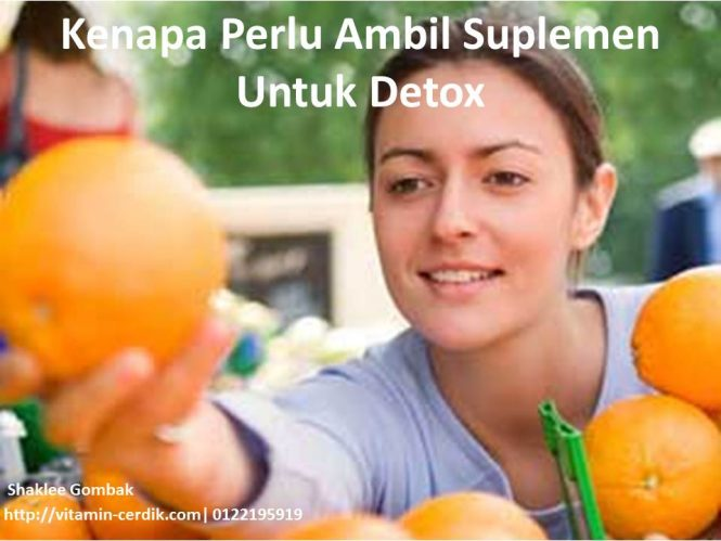 kenapa perlu ambil suplemen untuk detox