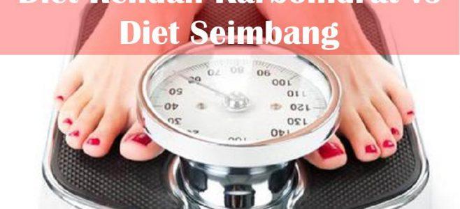 Diet Rendah Karbohidrat vs Diet Seimbang