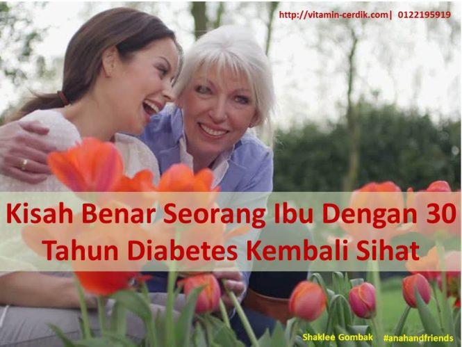 Kisah Benar Seorang Ibu Dengan 30 Tahun Diabetes Kembali Sihat