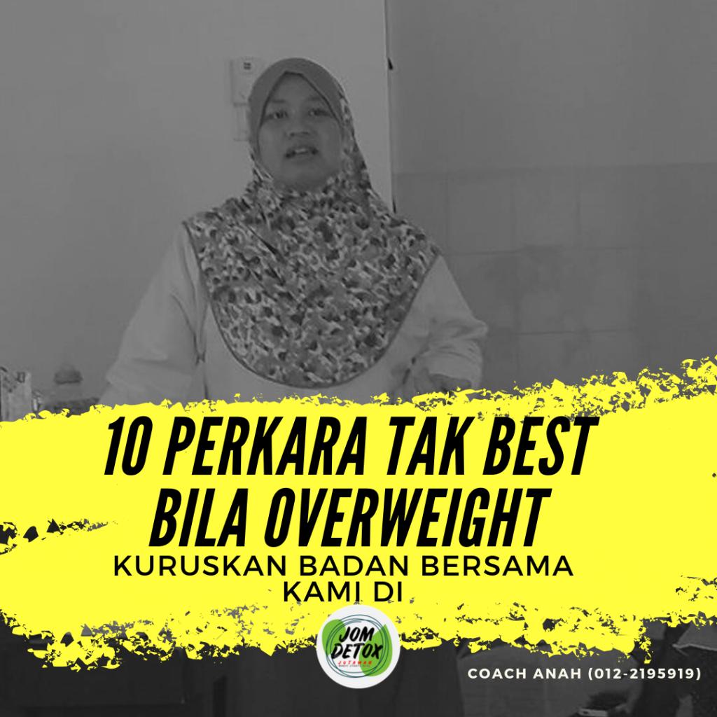 10 perkara tak best bila overweight